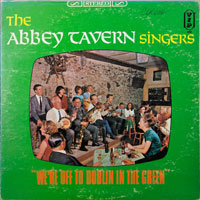 ABBEY TAVERN SINGERS  -  WE'RE OF TO DUBLIN IN GREEN - november - 1966