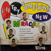 MIRACLES  -  I'LL TRY SOMETHING NEW - july - 1962