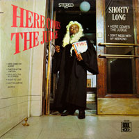 SHORTY LONG  -  HERE COME'S THE JUDGE - august - 1968