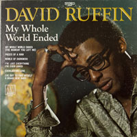 DAVID RUFFIN  -  MY WHOLE WORLD ENDED - may - 1969