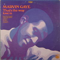 MARVIN GAYE  -  THAT'S THE WAY LOVE GOES - oktober - 1969