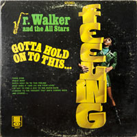 JR WALKER & ALL STARS  -  GOTTA HOLD ON TO THIS FEELING - november - 1969