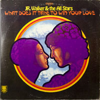 JR WALKER & ALL STARS  -  WHAT DOES IT TAKE TO WIN LOVE - november - 1969