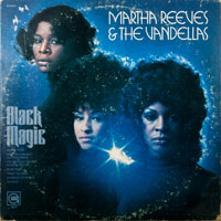 MARTHA & VANDELLAS  -  BLACK MAGIC - februari - 1972
