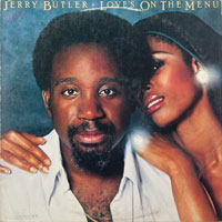 JERRY BUTLER  -  LOVE'S ON THE MENU - june - 1976