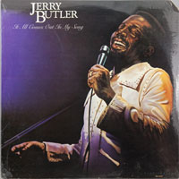 JERRY BUTLER  -  IT ALL COMES OUT IN A SONG - november - 1977