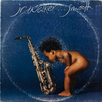 JR WALKER & ALL STARS  -  SMOOTH - may - 1978