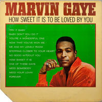 MARVIN GAYE  -  HOW SWEET IT IS TO BE LOVED BY YOU - januari - 1965