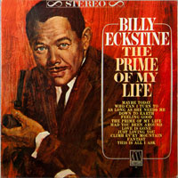 BILLY ECKSTYNE  -  PRIME OF MY LIFE - november - 1965