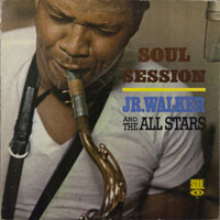 JR WALKER & ALL STARS  -  SOULSESSION - march - 1966