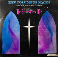 REV. COLUMBUS MANN  -  HE SATISFIES ME - may - 1966
