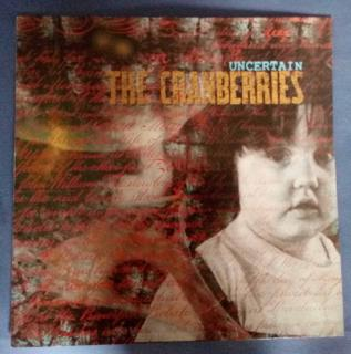 "The Cranberries ‎"" Uncertain"" front"