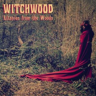 WITCHWOOD   Litanies from the Woods